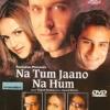 Na Tum Jaano Na Hum(2002)#094