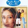 Mujhe Kucch Kehna Hai(2001)#184